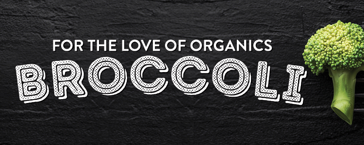 for_the_love_of_organics_broccoli